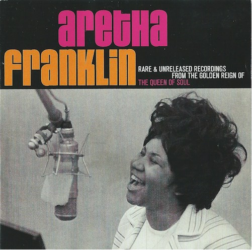 Rare&UNRELEASED RECORDINGS FROM THE GOLDEN REIGN OF THE QUEEN OF SOUL/Aretha Franklin (Atlantic/Rhino R2 272188)