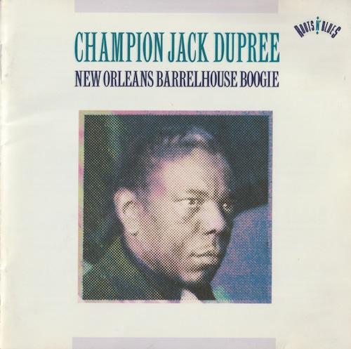 New Orleans Barrelhouse Boogie/Champion Jack Dupree (SONY SRCS 6707)