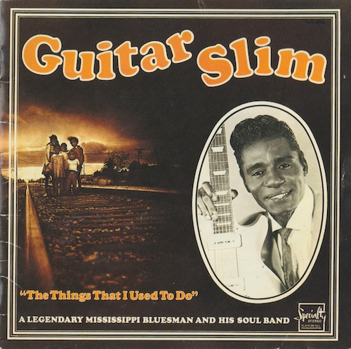 The Things That I Used To Do/Guitar Slim (Specialty/P-Vine PCD-1909)