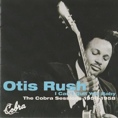The Cobra Sessions 1956-58/Otis Rush (Cobra/P-Vine PCD-24038)