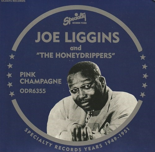 Pink Champagne/Joe Liggins and The Honey Drippers (Specialty /ODR-6355)