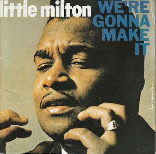 We're Gonna Make It/Little Milton(Chess/Checker MCA MVCM22024)