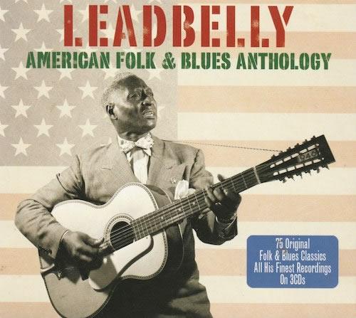AMERICAN FOLK & BLUES ANTHOLOGY/LEADBELLY (NOT NOT3CD111)