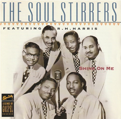 Shine On Me/The Soul Stirrers Featuring R.H.Harris (Specialty SPCD-7013-2)