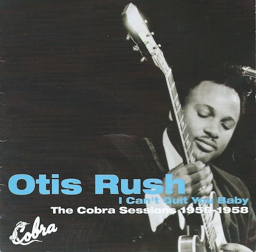 Otis Rush/I Can't Quit You Baby(The Cobra Sessions 1956-58) (P-Vine PCD-24038)
