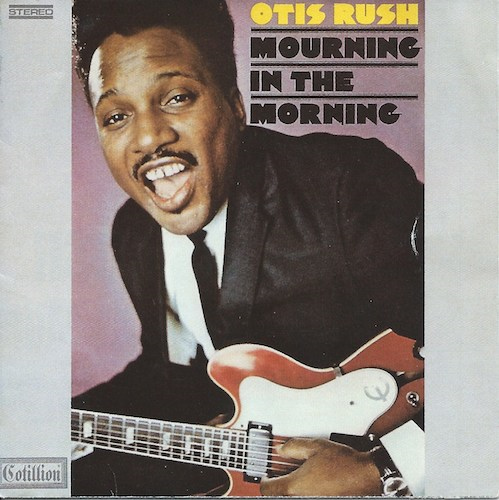 Mourning In The Morning/Otis Rush (Atlantic 782367-2)
