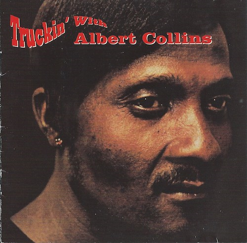Truckin' With Albert Collins/Albert Collins (MCA MCAD 10423)