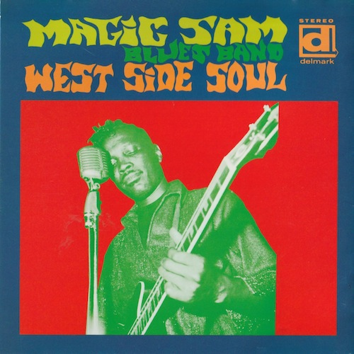 West Side Soul/Magic Sam (Delmark/P-Vine PCD-23639)