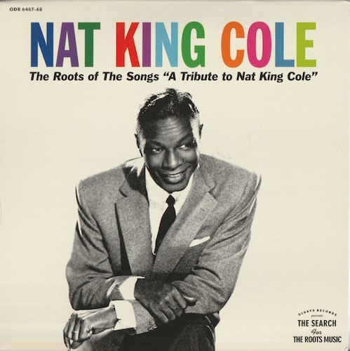 "The Roots Of The Songs""A Tribute To Nat King Cole""/Nat King Cole (ODR 6467-68)"
