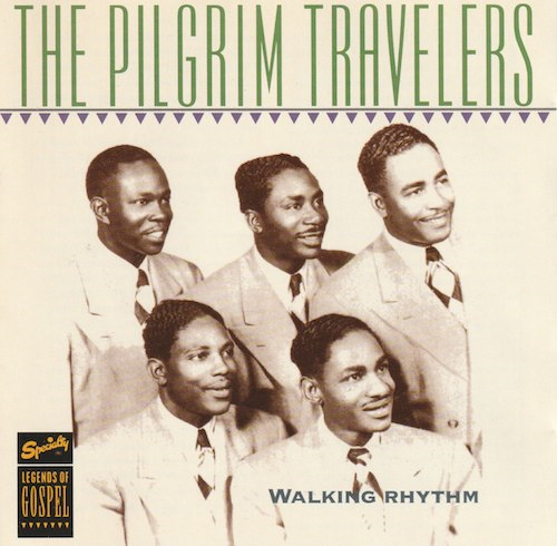 Walking Rhythm/The Pilgrim Travelers (Specialty CDCHD 463)