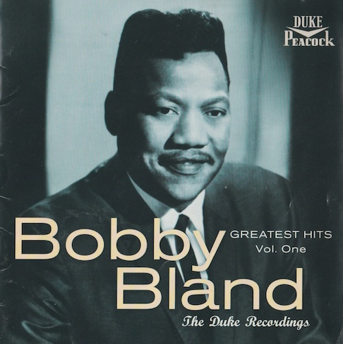 Greatest Hits Volume One-The Duke Recordings/Bobby Bland (MCA MCAD-11783)