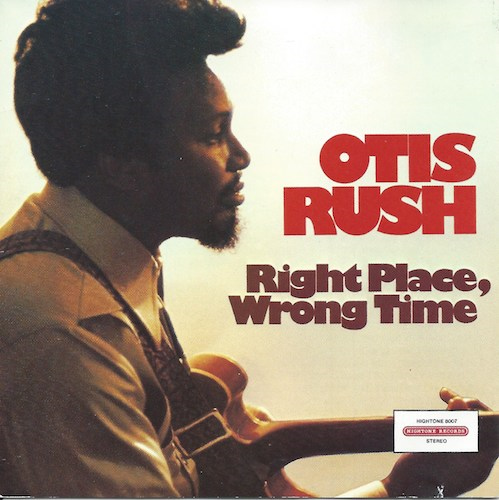 Right Place Wrong Time/Otis Rush  (Hightone Records HCD-8007)