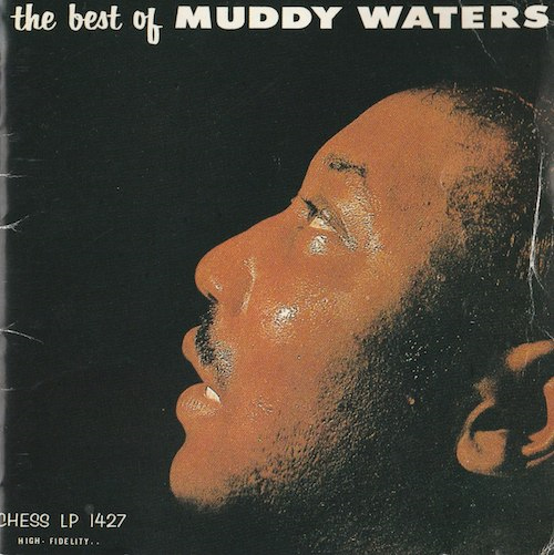 The Best Of Muddy Waters/Muddy Waters (CHESS 1427)