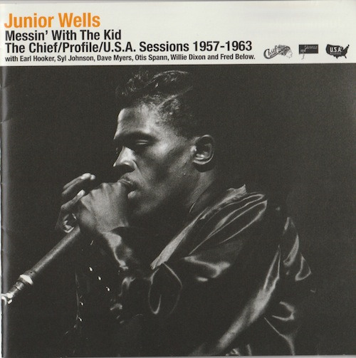 Messin' With The Kid  The Chief/Profile/U.S.A. Session 1957-1963/Junior Wells (P-Vine PCD-20155)