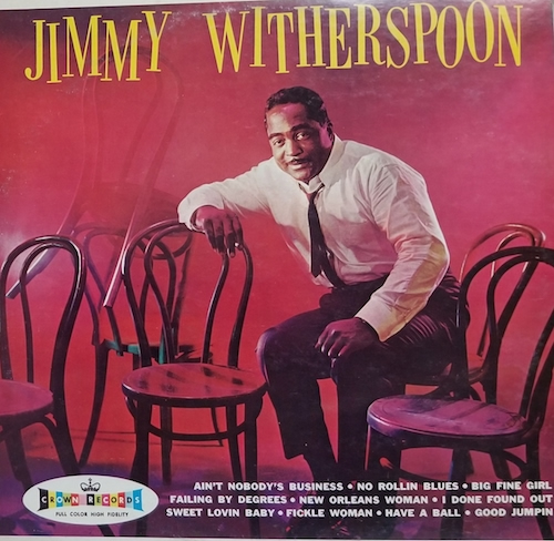 Ain't Nobody's Business/Jimmy Witherspoon (Crown/ビクターVIP-5007M)
