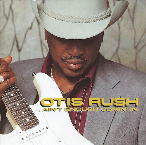 Ain't Enough Comin' In/Otis Rush (Quicksilver/nippon phonogram PHCR-1248)