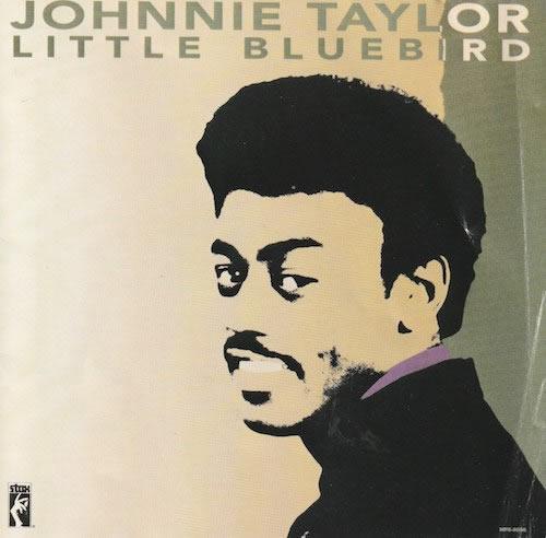 Little BlueBird/Johnnie Taylor (Stax SCD 8558-2)