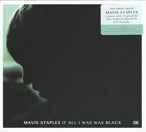 IF ALL I WAS WAS BLACK /Mavis Staples (ANTI 7557-2)