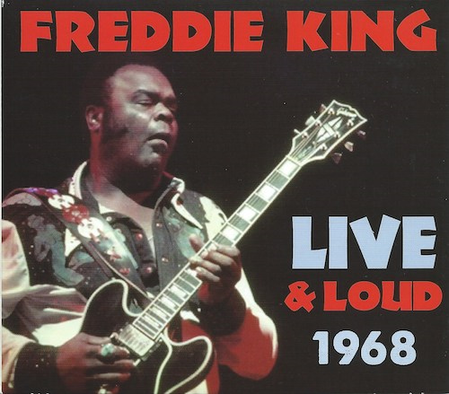 LIVE & LOUD 1968/Freddy King (Rock Beat ROC-CD-3248)