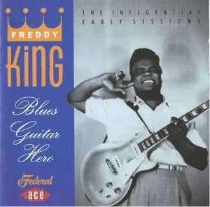 Freddie King/Blues Guitar Hero (Federal/ACE CDCHD 454)